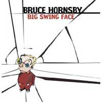 Bruce Hornsby-Big Swing Face copertina del cd