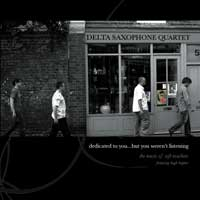 Delta Saxophone Quartet - Dedicated to you...