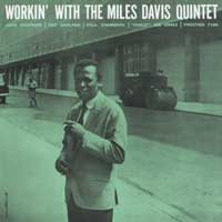 Workin' with the Miles Davis quintet.  Cd cover.