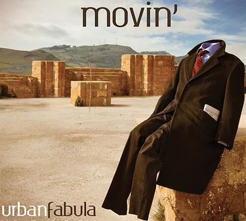 Urban Fabula - Movin' recensione dell'album.